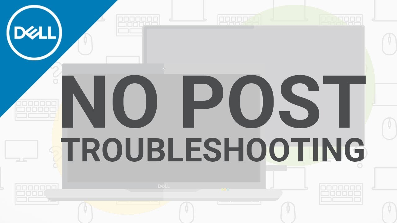 No POST Troubleshooting (Official Dell Tech Support)