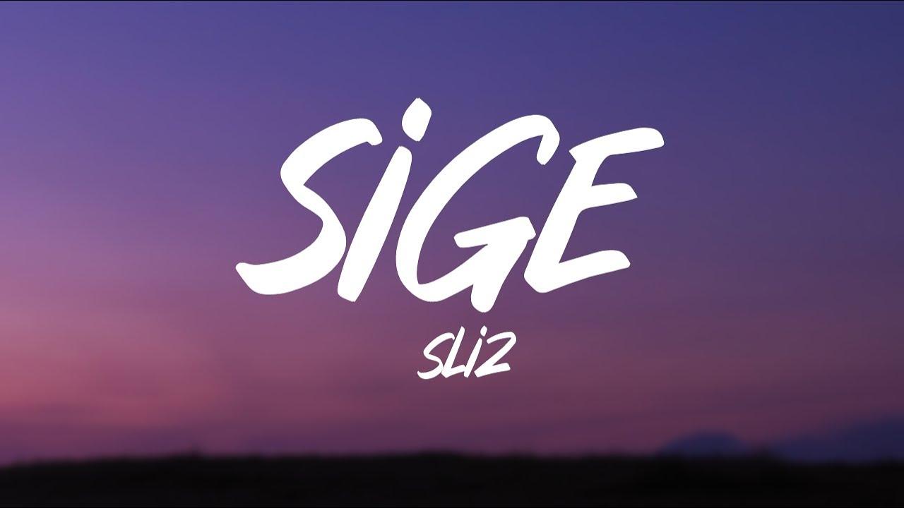 SLIZ - Sige (Lyrics)