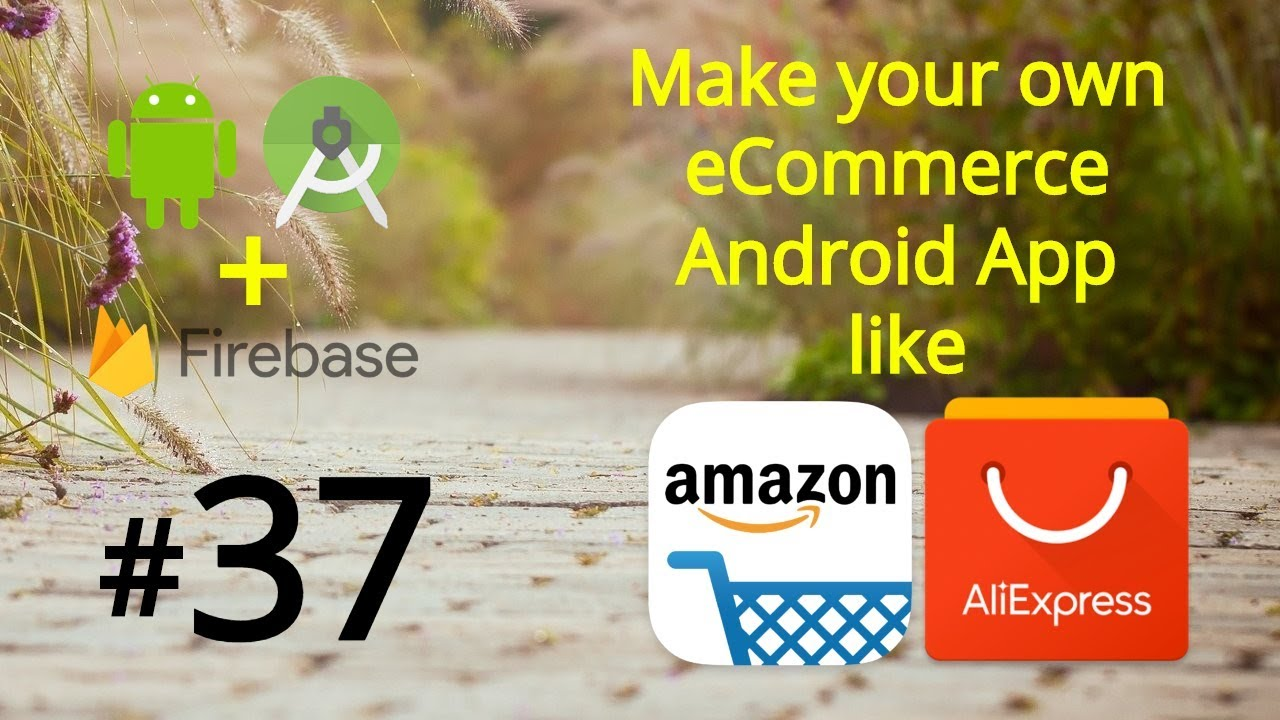 How to Make an eCommerce Android App - Firebase Amazon Clone App using  Android Studio