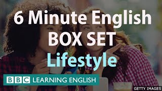 6 Minute English - Lifestyle English Mega Class! One Hour of New Vocabulary!