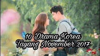 Video 10 Drama korea yang tayang November 2017 download MP3, 3GP, MP4, WEBM, AVI, FLV Agustus 2018