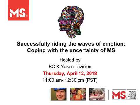 Successfully Riding the Waves of Emotion: Coping with the Uncertainty of MS