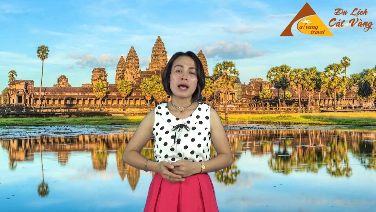 Kinh nghiệm du lịch Campuchia | Những điều cần biết khi du lịch Phnom Penh | Cát Vàng Travel