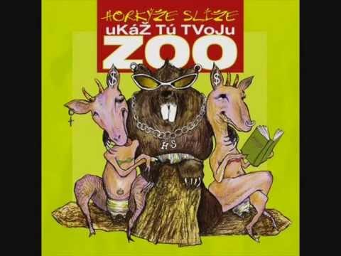 Horkýže slíže - Ukáž tú tvoju Zoo (FULL Album)