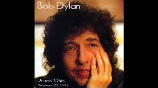 Bob Dylan - Born In Time (Akron 1996)