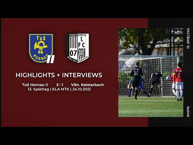 TuS Hornau II - Viktoria Kelsterbach   13. Spieltag   Highlights + Interviews   24.10.2021