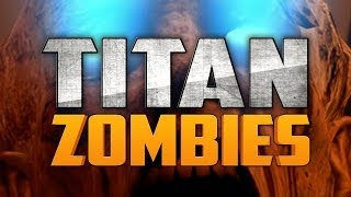 TITAN ZOMBIES ★ Call of Duty Zombies