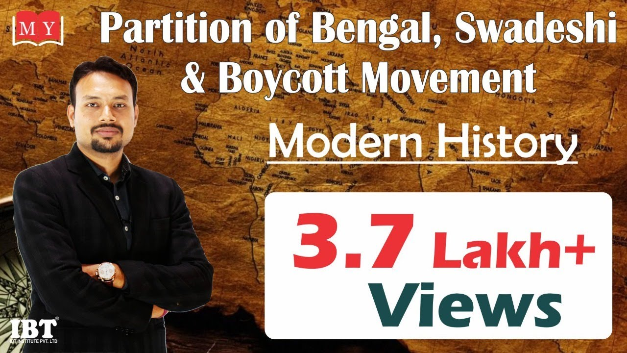 Modern History: Partition of Bengal , Swadeshi & Boycott movement By Dr  Deepak Yadav