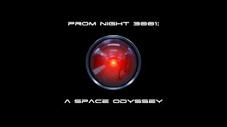 PROM NIGHT 3001: A Space Odyssey