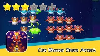 Cat Shooter: Space Attack - Walkthrough Testing On The Edge of Death Recommend index three stars