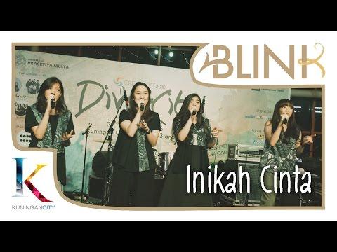 Blink - Inikah Cinta    Kuningan City