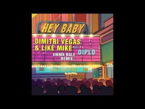 Dimitri Vegas &Like Mike vs. Diplo -Hey Baby . Emma Bale remix
