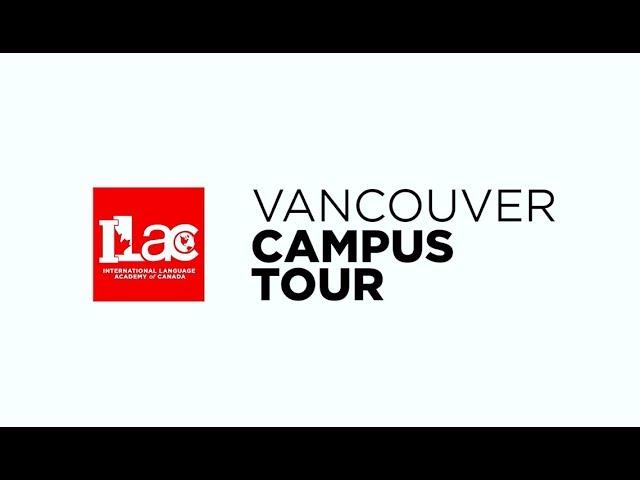 ILAC Vancouver Campus Tour - Explore Our Facilities