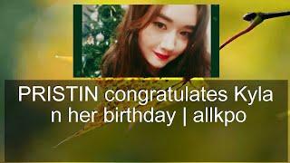 PRISTIN congratulates Kyla on her birthday   allkpop