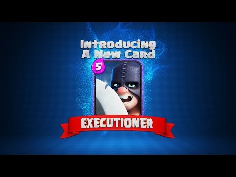 Clash Royale: THE EXECUTIONER! (New Clash Royale Card!)