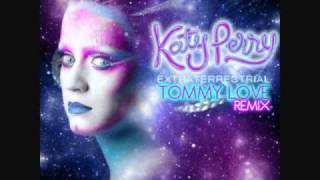 KATY PERRY - E. T. (TOMMY LOVE REMIX)