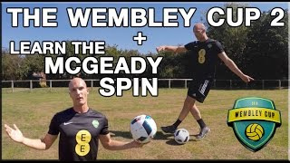 WEMBLEY CUP 2016 | Learn The McGeady Spin