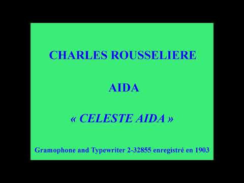 Charles Rousselière   Aida   Celeste Aida Gramophone and Typerwriter 2 32855 enregistr
