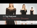 11 Top Featured  Off the Shoulder Dresses Cocktail Dress Collection 2017