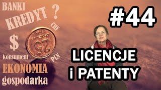 Licencje, prawa patentowe i autorskie - Ekonomia dla każdego #44