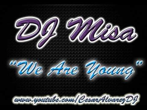 DJ Misa-We Are Young