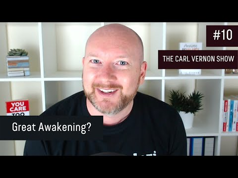 Great Awakening? | The Carl Vernon Show #10