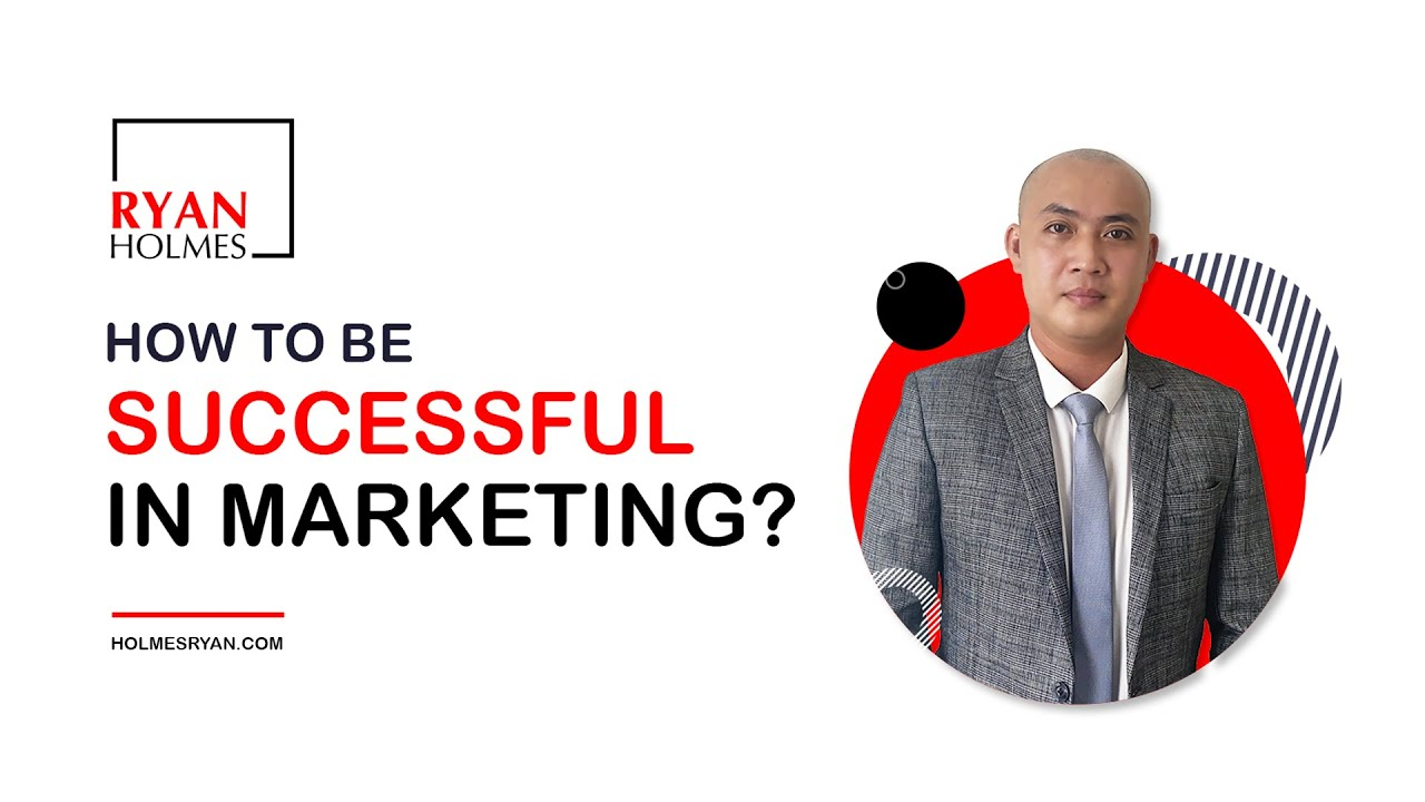 HOW BE SUCCESSFUL IN MARKETING