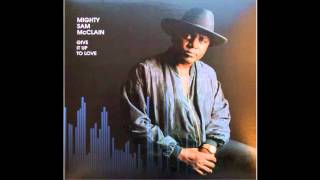 Mighty Sam McClain – What You Want Me to Do (HQ audio)