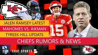 Chiefs News: Jalen Ramsey Rumors, Tyreek Hill Injury Update & Troy Aikman Calls Out Patrick Mahomes