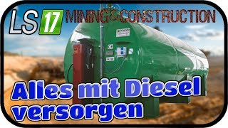 connectYoutube - Alles mit Diesel versorgen #028 SE02 - LS17 MINING & CONSTRUCTION ECONOMY V0 9 ★Deutsch