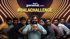 #BalaChallenge at ThatsPersonal.com