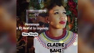 Claire Bahi - Repose en paix ( Hommage à Dj Arafat  ) Audio