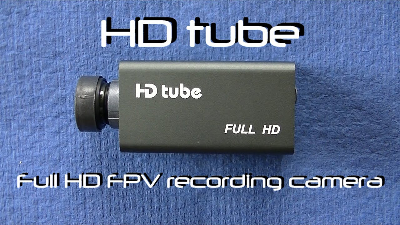 Hd Tube Full Hd Fpv Recording Camera Review