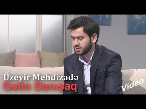 Uzeyir Mehdizade ARB Tv Gelin Danisaq Verlisinde  ( Full Version ) 2017