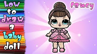lol surprise - How to draw and Paint Fancy - learn to draw - drawing lessons - coloring pages