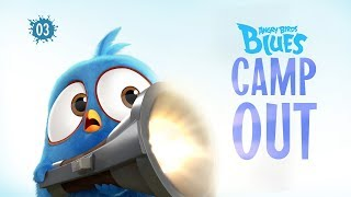 Angry Birds Blues | Camp Out - S1 Ep3