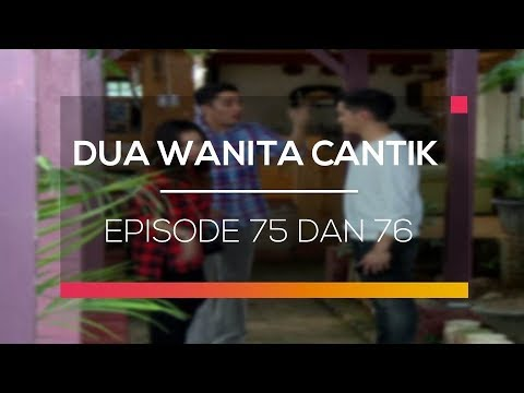 Dua Wanita Cantik - Episode 75 dan 76
