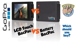 GoPro LCD Touch or Battery BacPac - Which is best?