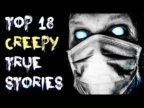 Top 18 Scary TRUE Stories Compilation | Jan 2018