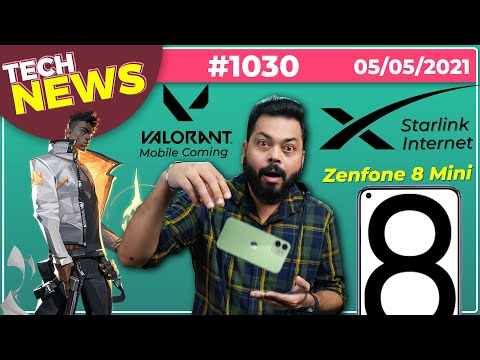 Zenfone 8 Mini India Launch, Valorant Mobile Coming, iPhone Drop Test, Starlink Internet-#TTN1030