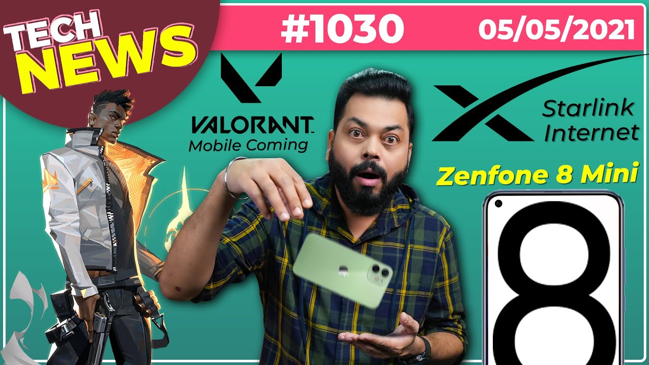 Zenfone 8 Mini India Launch, Valorant Mobile Coming, iPhone Drop Test, Starlink Internet-#TTN1030