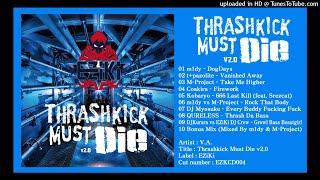 【C92新作】Thrashkick Must Die v2.0 (preview mix)