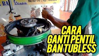 CARA GANTI PENTIL BAN TUBELESS!