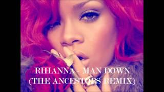 Rihanna - man down (the ancestors remix)