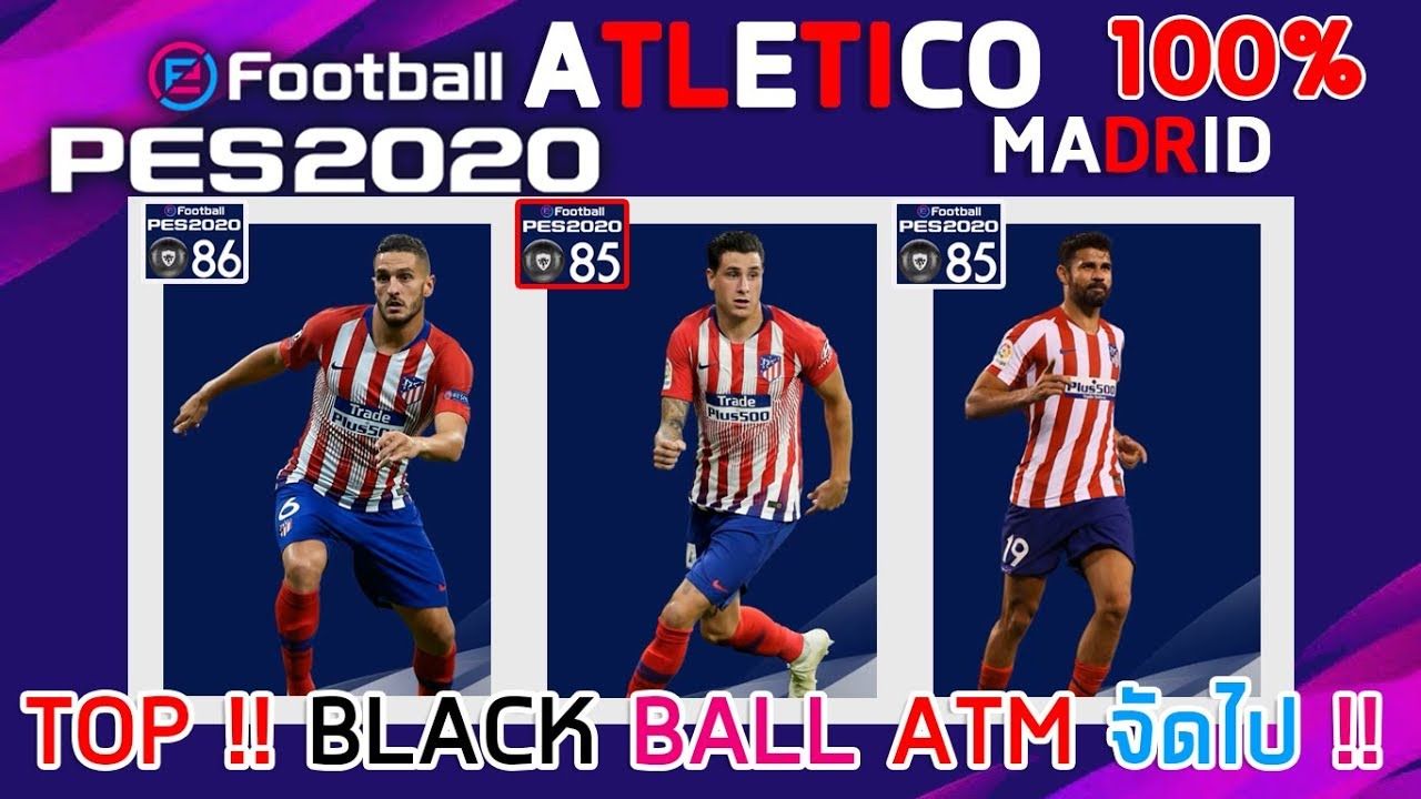 100% TOP PLAYER !! 🔥 ATLETICO MADRID 🔥 | eFootball PES2020 ⚡ BLACK BALL  ATM !! | #PES 2020