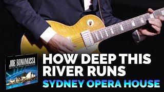 "Joe Bonamassa  - ""How Deep This River Runs"" from 'Live at the Sydney Opera House'"