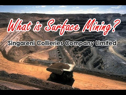 What is Surface Mining or Open Cast Mining? Singareni Collieries Company Limited