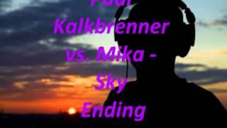 Paul Kalkbrenner vs  Mika   Sky Ending Nick Heby Bootleg