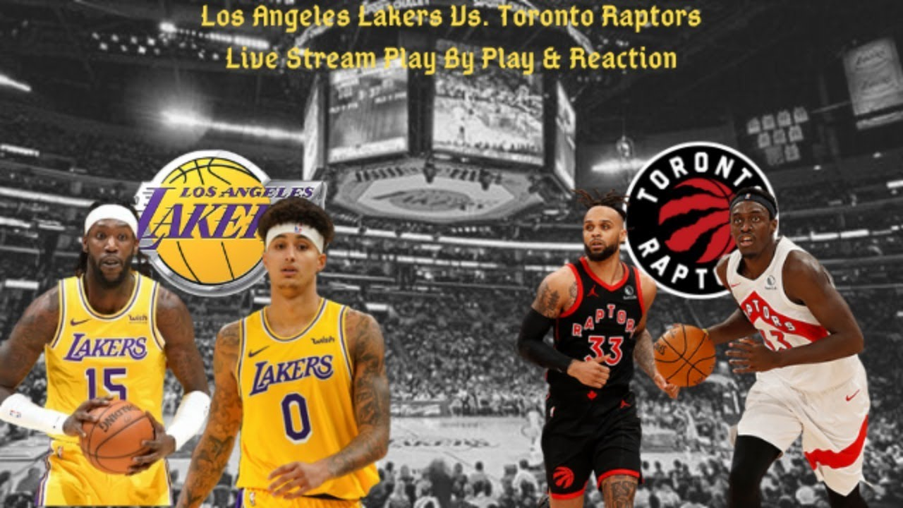 Los Angeles Lakers Vs. Toronto Raptors Live Play By Play & Reaction -  YouTube