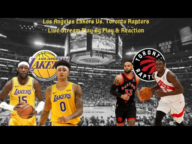 Los Angeles Lakers Vs. Toronto Raptors Live Play By Play & Reaction